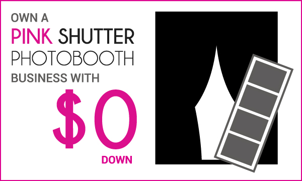 Own a Pink Shutter Photobooth Business with $0 Down