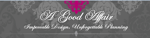 A Good Affair   Impecable Design   Unforgettable Planning